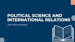 UPSC POLITICAL SCIENCE OPTIONAL SYLLABUS