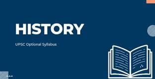 UPSC HISTORY OPTIONAL SYLLABUS