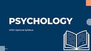 UPSC PSYCHOLOGY OPTIONAL SYLLABUS