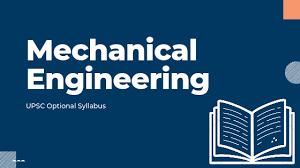 UPSC MECHANICAL ENGINEERING OPTIONAL SYLLABUS