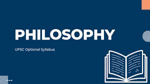 UPSC PHILOSOPHY OPTIONAL SYLLABUS