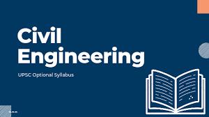 UPSC CIVIL ENGINEERING OPTIONAL SYLLABUS