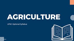 IAS AGRICULTURE OPTIONAL SYLLABUS