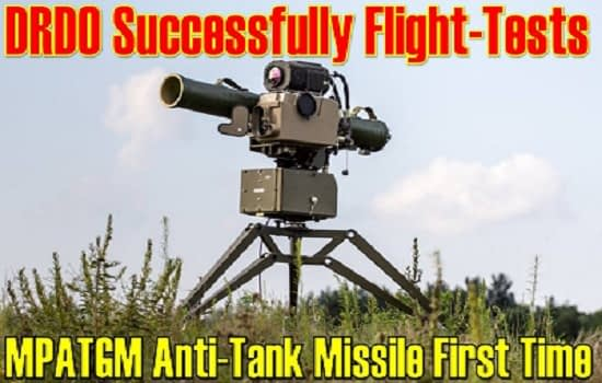 DRDO Successfully Tests (MPATGM) Low-weight indigenously developed man-portable anti-tank guided missile