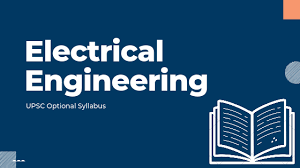 UPSC ELECTRICAL ENGINEERING OPTIONAL SYLLABUS