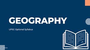 UPSC GEOGRAPHY OPTIONAL SYLLABUS